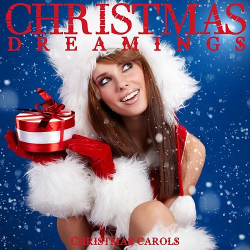 Christmas Dreaming (Christmas Carols) de Various Artists