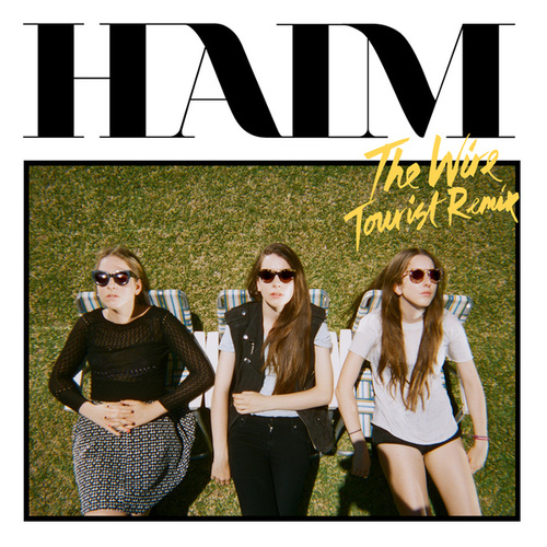 The Wire (Tourist Remix) de HAIM