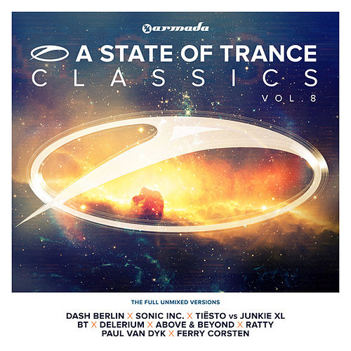 A State Of Trance Classics, Vol. 8 (The Full Unmixed Versions) by Various Artists