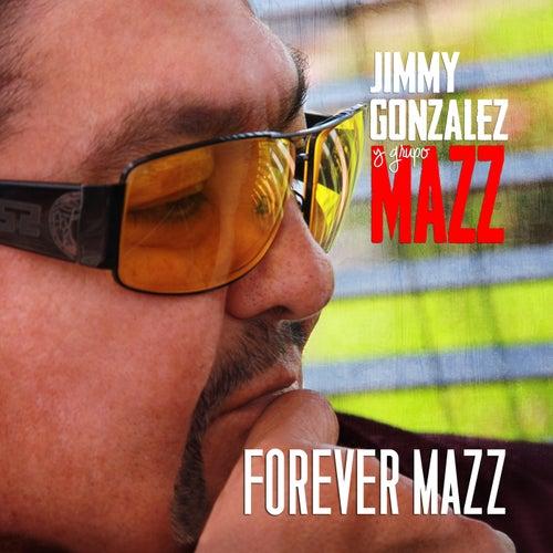 Forever Mazz by Jimmy Gonzalez y el Grupo Mazz