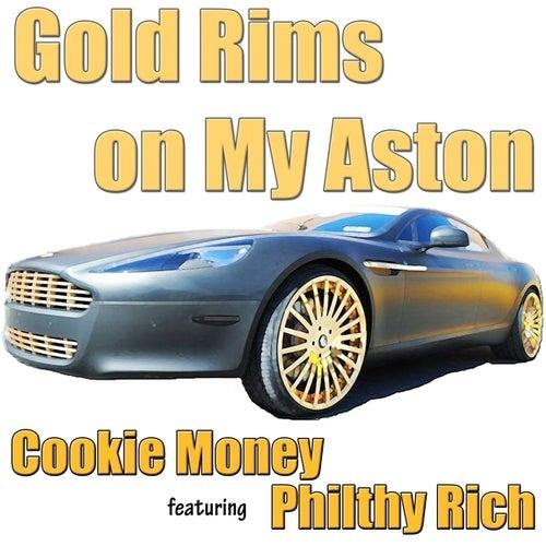 Gold Rims on My Aston (feat. Philthy Rich) - Single von Cookie Money