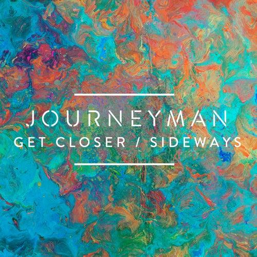 Get Closer / Sideways de Journeyman