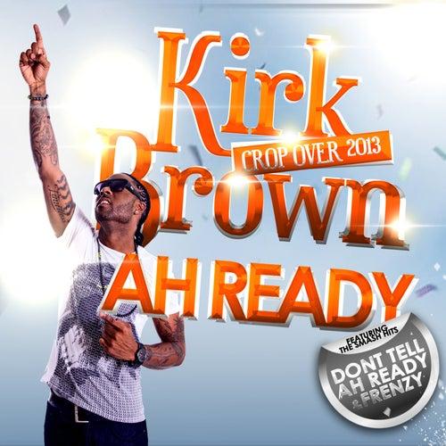 Ah Ready by Kirk Brown