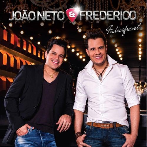 Indecifrável von João Neto & Frederico