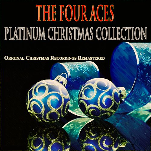 Platinum Christmas Collection (Remastered) by Four Aces