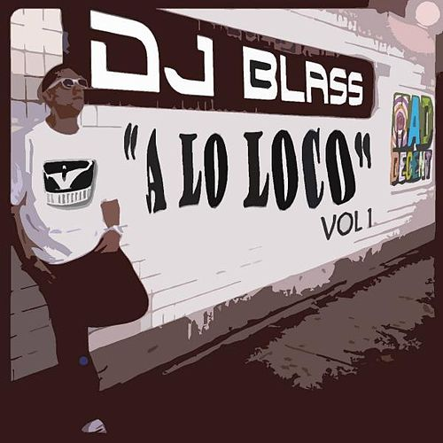 DJ Blass a Lo Loco de DJ Blass