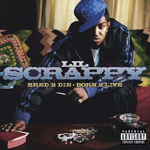 Bred 2 Die Born 2 Live (Explicit Version) von Lil Scrappy