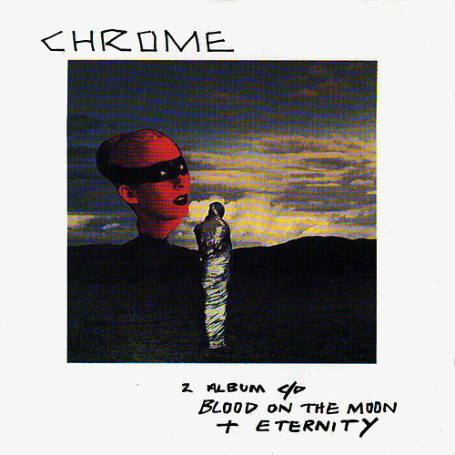Blood On The Moon & Eternity von Chrome