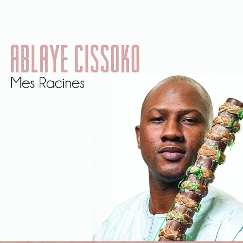 Mes racines by Ablaye Cissoko