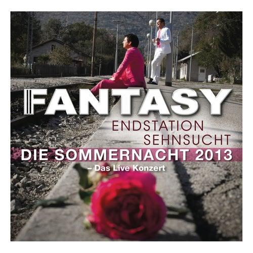 Endstation Sehnsucht - Die Sommernacht 2013 (Live) by Fantasy