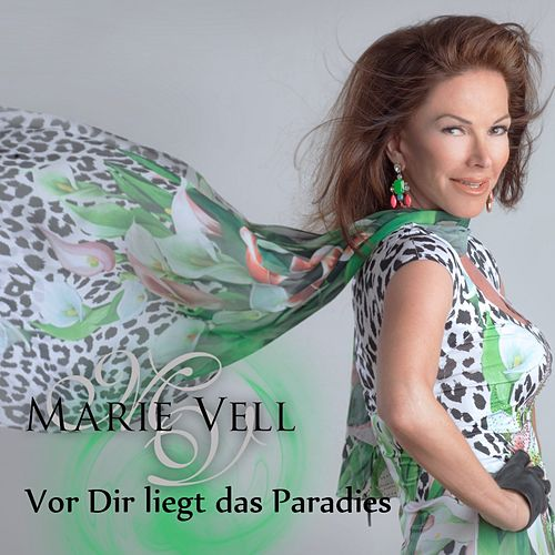 Vor dir liegt das Paradies von Marie Vell