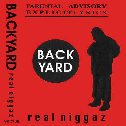Real Niggaz de The Backyard Band