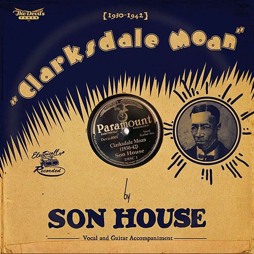 Clarksdale Moan, Pt. 2 by Son House