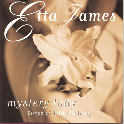 Mystery Lady: Songs of Billie Holiday von Etta James