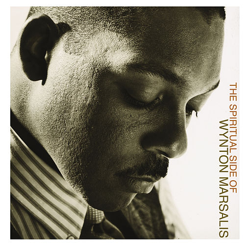 The Spiritual Side of Wynton Marsalis by Wynton Marsalis