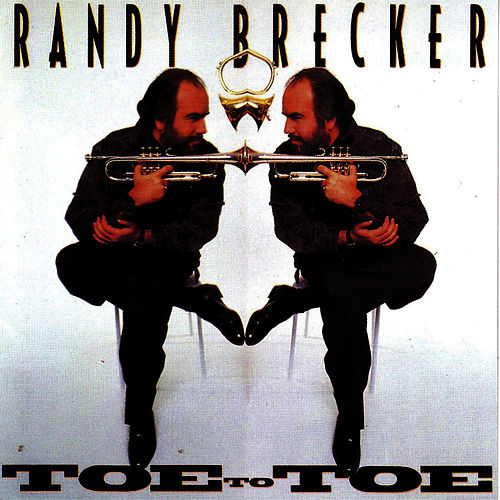 Toe to Toe by Randy Brecker