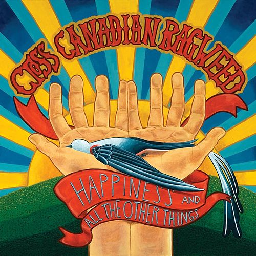 Happiness and All the Other Things by Cross Canadian Ragweed