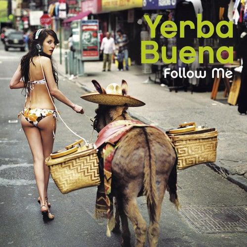 Follow Me von Yerba Buena