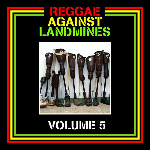 Reggae Against Landmines, Vol. 5 by Various Artists