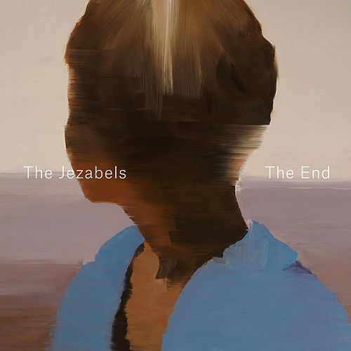 The End de The Jezabels