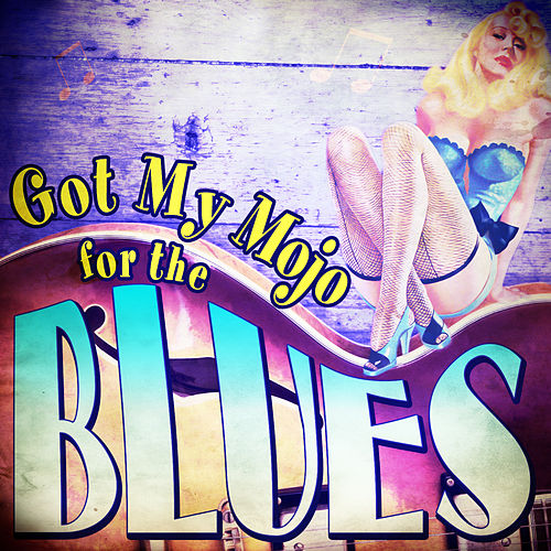 Got My Mojo for the Blues de Various Artists