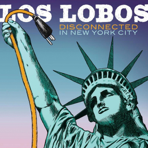Disconnected in New York City (Live) de Los Lobos