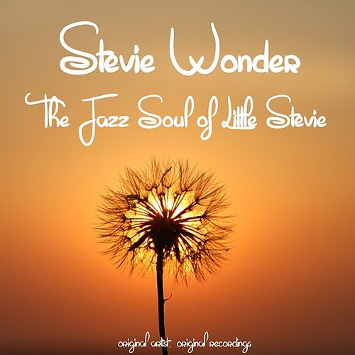 The Jazz Soul of Little Stevie by Stevie Wonder