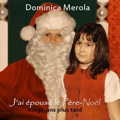 J'ai épousé Le Père Noël de Dominica Merola