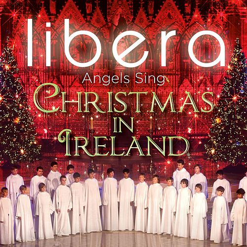 Angels Sing - Christmas in Ireland de Libera