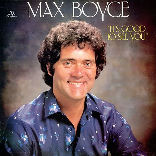 It's Good to See You by Max Boyce