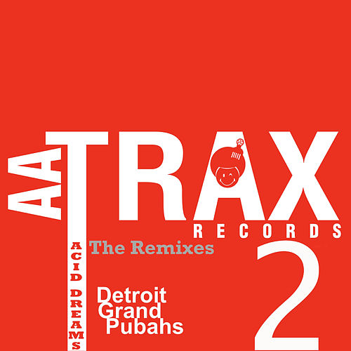 Acid Dreams The Remixes de Detroit Grand Pubahs