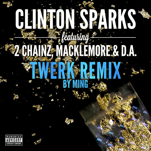 Gold Rush (Twerk Remix by MING) by Clinton Sparks