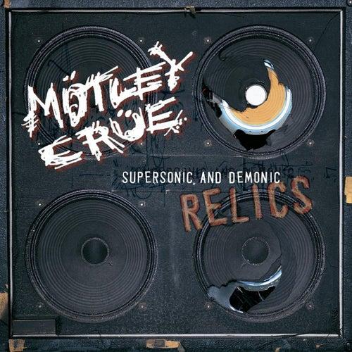 Supersonic And The Demonic Relics de Motley Crue