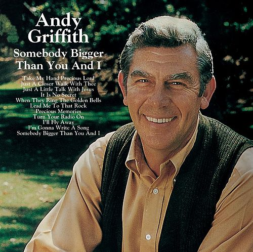Somebody Bigger Than You And I de Andy Griffith