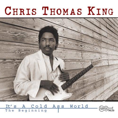 It's a Cold Ass World: The Beginning de Chris Thomas King