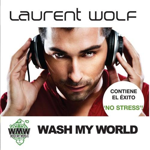 Wash My World de Laurent Wolf