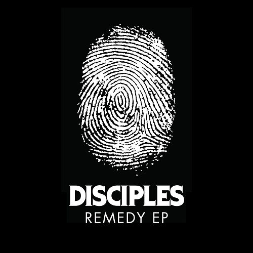Remedy (EP) by Disciples