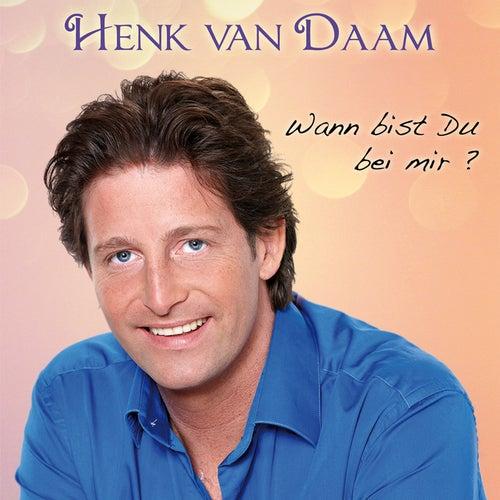 Wann bist du bei mir by Henk Van Daam