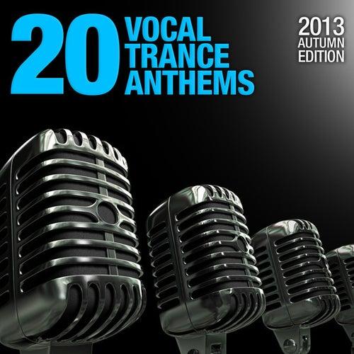 20 Vocal Trance Anthems - 2013 Autumn Edition de Various Artists