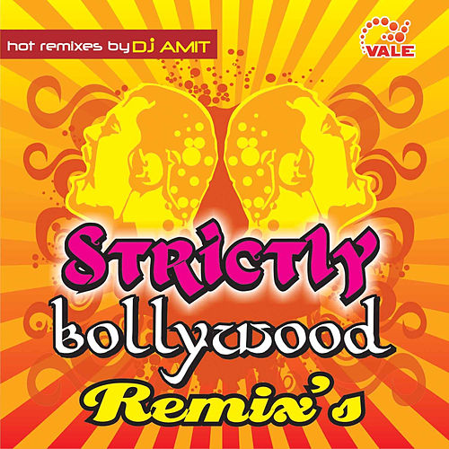 Strictly Bollywood Remix's by DJ Amit : Napster