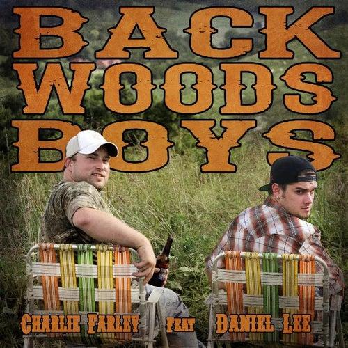 Backwoods Boys (feat. Daniel Lee) by Charlie Farley