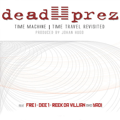 Time Machine - Time Travel Revisited (John Hugo Remix) de Dead Prez