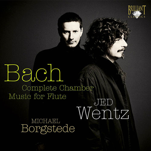 Bach: Complete Flute Sonatas by Jed Wentz