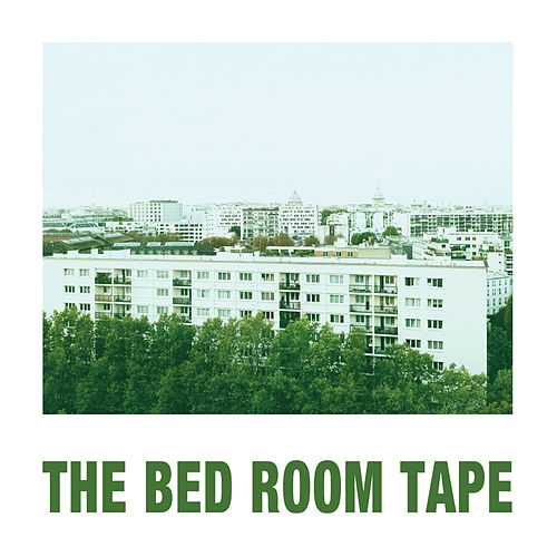 The Bed Room Tape by The Bed Room Tape