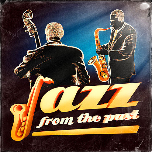 Jazz from the Past (50 Old Jazz Standards) von Various Artists