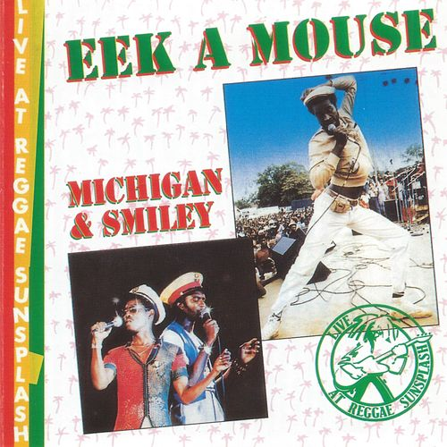 Live at Reggae Sunsplash by Eek-A-Mouse
