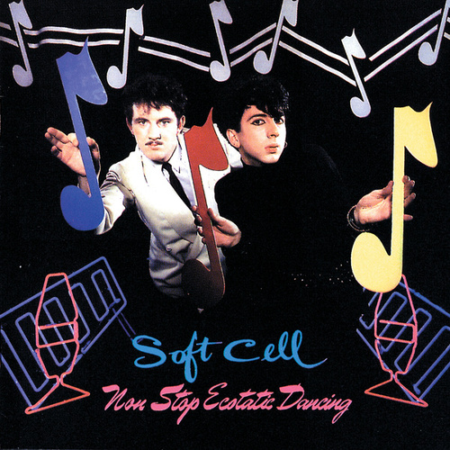 Non-Stop Ecstatic Dancing by Soft Cell