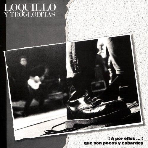 A Por Ellos...Que Son Pocos Y Cobardes (Live) de Loquillo