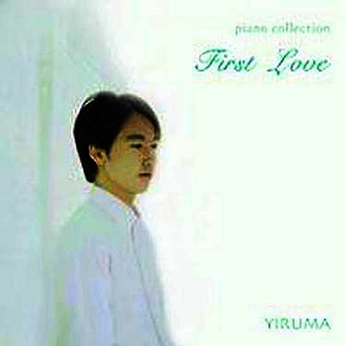 First Love (Yiruma Piano Collection) van Yiruma