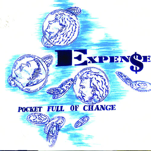 Pocket Full of Change by EXPEN$E